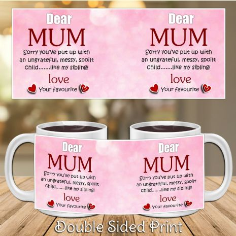 Dear Mum Sorry for putting up with my sibling Novelty Joke Gift Mug N36